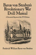 Baron Von Steuben's Revolutionary War Drill Manual