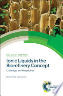 Ionic Liquids in the Biorefinery Concept