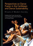 Perspectives on Dance Fusion in the Caribbean and Dance Sustainability