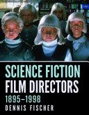 Pdf Science Fiction Film Directors, 1895Ð1998