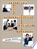 Essential Skills  A General Office Vocabulary Building Workbook