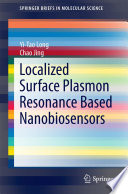 Localized Surface Plasmon Resonance Based Nanobiosensors Book