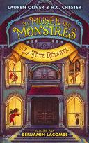 Le Musée des Monstres - Tome 1 - La tête réduite