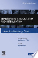 Transradial Angiography and Intervention An Issue of Interventional Cardiology Clinics, E-Book