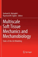 Multiscale Soft Tissue Mechanics and Mechanobiology