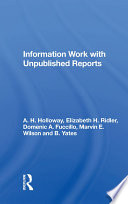 Information Work With Unpublished Reports Book