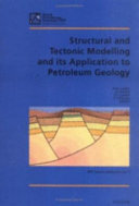 Structural And Tectonic Modelling And Its Application To Petroleum Geology Book PDF