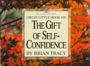 Great Little Book on the Gift of Self Confidence