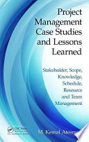 Project Management Case Studies And Lessons Learned Book PDF
