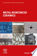 Metal-Reinforced Ceramics