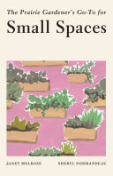 The Prairie Gardener s Go To for Small Spaces