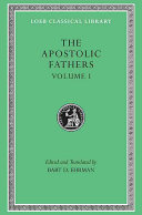 The Apostolic Fathers  I Clement  II Clement  Ignatius  Polycarp  Didache
