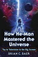 How He-Man Mastered the Universe [Pdf/ePub] eBook