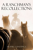 A Ranchman's Recollections (Abridged, Annotated) Pdf/ePub eBook
