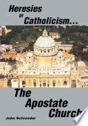 Heresies of Catholicism   the Apostate Church