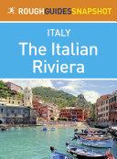 The Italian Riviera Rough Guides Snapshot Italy (includes Genoa, the Cinque Terre, San Remo and Portofino)