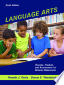 """Language Arts: Process, Product, and Assessment for Diverse Classrooms, Sixth Edition"" by Pamela J. Farris, Donna E. Werderich"