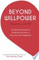 Beyond Willpower