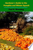 Gardener s Guide to the Pumpkin and Winter Squash