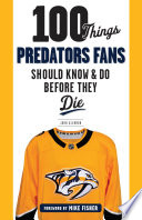 100 Things Predators Fans Should Know   Do Before They Die