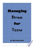Managing Stress for Teens Book PDF