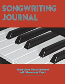 Songwriting Journal Blank Sheet Music Notebook with Manuscript Paper