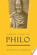 A Brief Guide to Philo