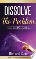 Dissolve the Problem
