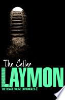 The Cellar (Beast House Chronicles, Book 1)