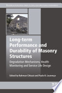 Long term Performance and Durability of Masonry Structures