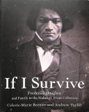 If I survive: Frederick Douglass and family in the Walter O. Evans collection : a 200 year anniversary
