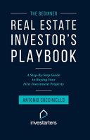 The Beginner Real Estate Investor Playbook