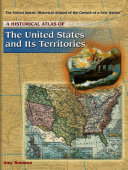 A Historical Atlas of the United States and Its Territories