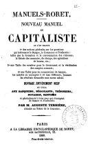 Nouveau manuel du capitaliste, ou l'on trouve ... ouvrage entièrement neuf et utile aux banquiers, négociants, trésoriers, notaires, rentiers ... par Auguste Terrière