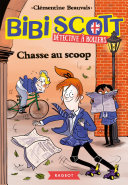 Bibi Scott détective à rollers - Chasse au scoop Pdf/ePub eBook