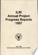 ILRI Annual Project Progress Reports 1997