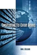 Conceptualizing 21st-Century Archives