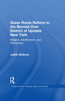 Grassroots Reform in the Burned-over District of Upstate New ...