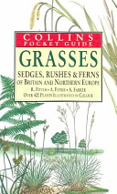 Collins Guide to the Grasses, Sedges, Rushes, and Ferns of Britain and Northern Europe