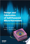 Design And Fabrication Of Self Powered Micro Harvesters Book PDF