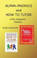 Alpha Phonics and How to Tutor Little Companion Readers