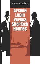 Arsene Lupin Versus Sherlock Holmes