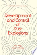 Development and Control of Dust Explosions