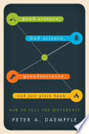 Good Science  Bad Science  Pseudoscience  and Just Plain Bunk Book