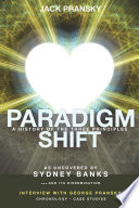 """Paradigm Shift: A History of The Three Principles"" by Jack Pransky, George Pransky, Don Donovan"