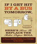 If I Get Hit By a Bus Tomorrow, Here's How to Replace the Toilet Paper Roll Pdf/ePub eBook