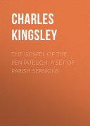 The Gospel of the Pentateuch: A Set of Parish Sermons Pdf/ePub eBook