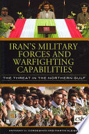 Iran's Military Forces and Warfighting Capabilities  : The Threat in the Northern Gulf