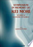 Symposium In Memory Of Kei Mori  Studies In Economic Dynamics