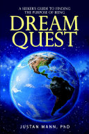 Dream Quest: A Seeker's Guide to Finding the Purpose of Being